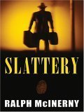 Slattery: A Soft-Boiled Detective Ralph McInerny