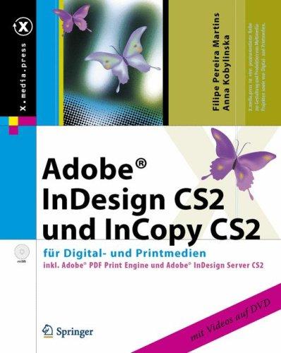 Adobe(r) Indesign Cs2 Und Incopy Cs2: Fur Digital- Und Printmedien Inkl. Adobe PDF Print Engine Und Adobe Indesign Server Cs2 Filipe Pereira Martins