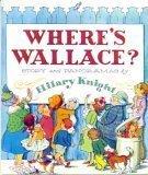 Wheres Wallace? Hilary Knight
