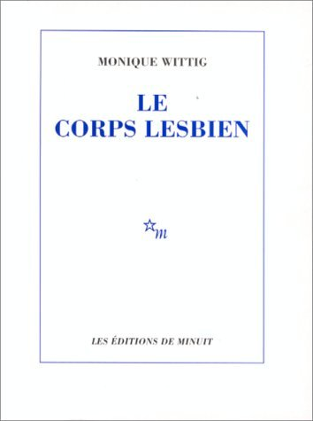 Le Corps Lesbien  by  Monique Wittig