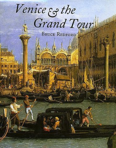 Venice and the Grand Tour  by  Bruce Redford