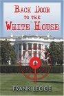Back Door to the White House Frank Legge