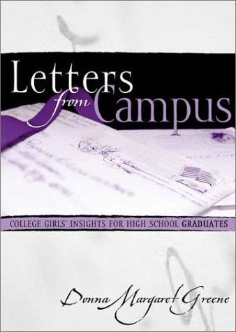 Letters from Campus: College Girls Insights for High School Graduates  by  Donna Margaret Greene