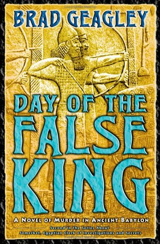 Day of the False King (Semerket, #2) Brad Geagley