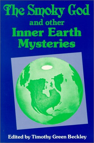 Smoky God and Other Inner Earth Mysteries  by  Timothy Green Beckley