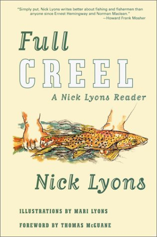 Full Creel: A Nick Lyons Reader Nick Lyons