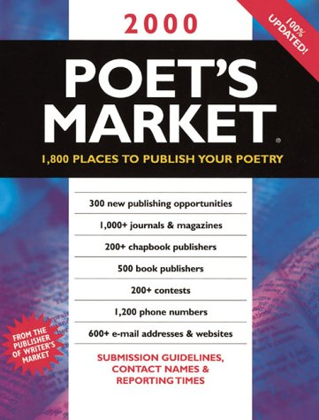 Poets Market: 1,800 Places to Publish Your Poetry Chantelle Bentley