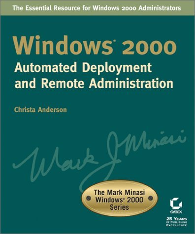 Windows 2000 Automated Deployment and Remote Administration Christa Anderson