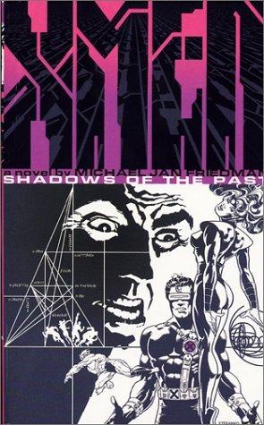 X-Men: Shadows of the Past Michael Jan Friedman