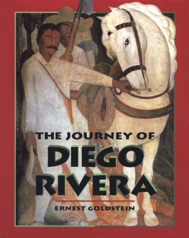 The Journey of Diego Rivera  by  Ernest Goldstein