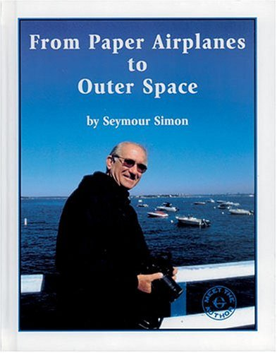 From Paper Airplanes to Outer Space Seymour Simon