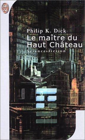 Le Maître du Haut Château Philip K. Dick