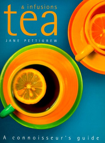 Tea & Infusions: Connoisseur  by  Jane Pettigrew