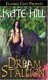 Dream Stallion (Horsemen, #1)  by  Kate Hill