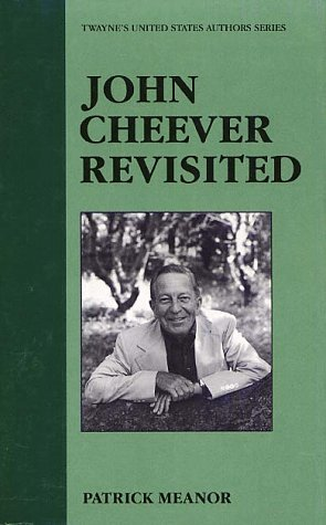 John Cheever Revisited  by  Patrick Meanor