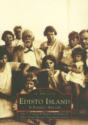 Edisto Island: A Family Affair  by  Amy S. Connor