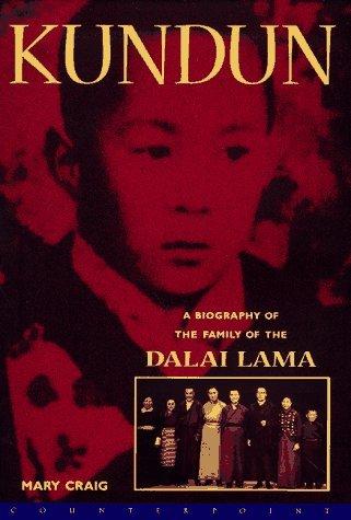 Kundun: A Biography of the Family of the Dalai Lama Mary Craig