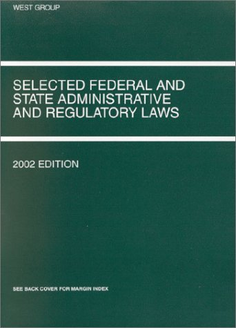 Funk, Shapiro and Weavers Selected Federal and State Administrative and Regulatory Laws, 2002 Russell L. Weaver
