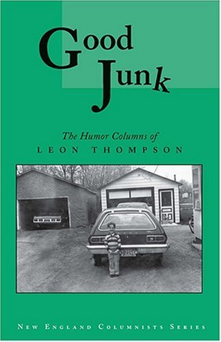 Good Junk: The Humor Columns of Leon Thompson  by  Leon Thompson