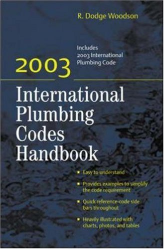 2003 International Plumbing Codes Handbook  by  R. Dodge Woodson