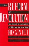 From Reform to Revolution: The Demise of Communism in China and the Soviet Union Minxin Pei