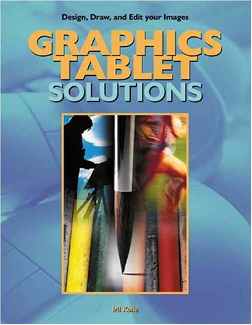 Graphics Tablet Solutions  by  Iril Kolle