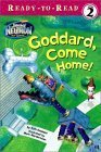 Goddard, Come Home!  by  Ruth Koeppel