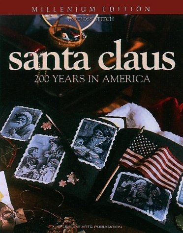 Santa Claus: An American Treasure in Counted Cross Stitch (Christmas Remembered, Bk. 18.) Leisure Arts