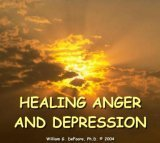 Healing Anger and Depression William G. DeFoore