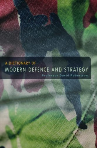 A Dictionary Of Modern Defence And Strategy  by  Davi Robertson
