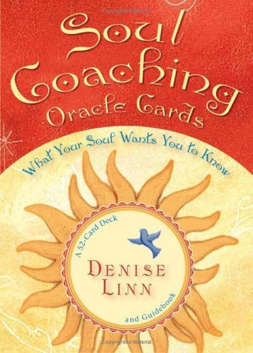 Soul Coaching Oracle Cards: What Your Soul Wants You to Know Denise Linn