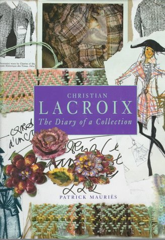 Christian LaCroix: The Diary of a Collection Patrick Mauriès