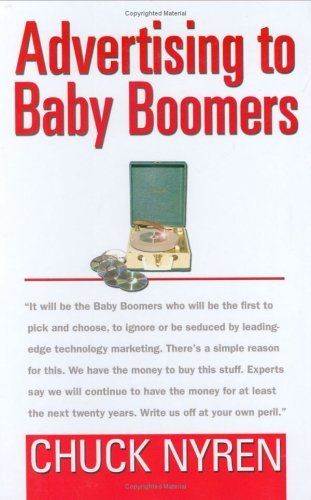 Advertising To Baby Boomers Chuck Nyren