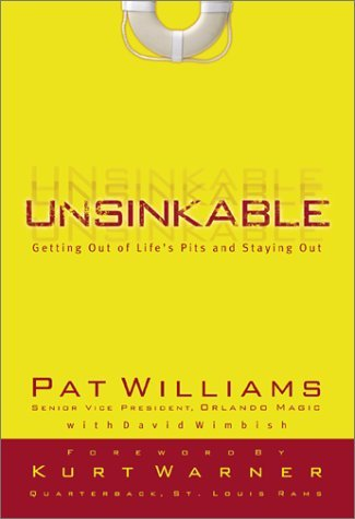 Unsinkable: Getting Out of Lifes Pits and Staying Out Pat Williams