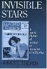 Invisible Stars: A Social History of Women in American Broadcasting Donna L. Halper