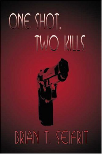One Shot, Two Kills  by  Brian Seifrit