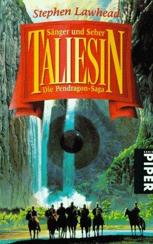 Taliesin: Sänger und Seher (Die Pendragon-Saga #1) Stephen R. Lawhead