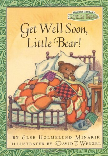 Get Well Soon, Little Bear! Else Holmelund Minarik