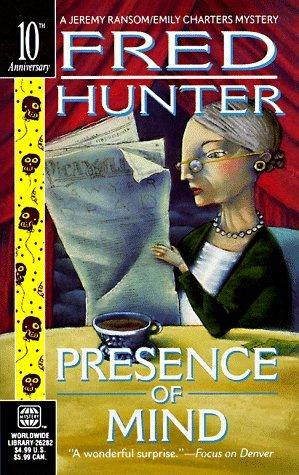 Presence of Mind (Jeremy Ransom / Emily Charters, #1)  by  Fred W. Hunter