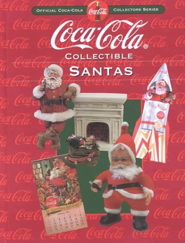 Coca-Cola Collectible Santas Beckett Publications