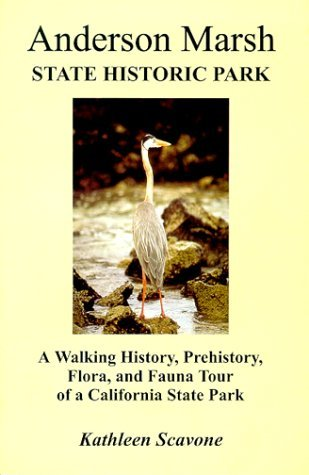 Anderson Marsh State Historic Park- A Walking History, Prehistory, Flora, and Fauna Tour of a California State Park Kathleen Scavone