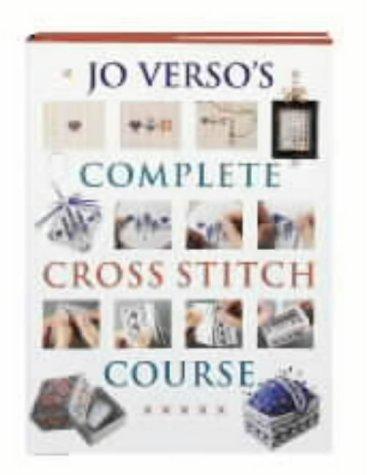 Jo Versos Complete Cross Stitch Course  by  Jo Verso