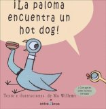 La Paloma Encuentra un Hot Dog!  by  Mo Willems