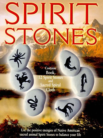 Spirit Stones: Use the Positive Energies of Native American Sacred Animal Spirit Stone to Balance Your Life [With 12 Spirit Stones] Michael Bromley