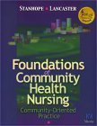 Foundations Of Community Health Nursing: Community Oriented Practice  by  Marcia Stanhope