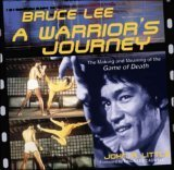Bruce Lee: A Warriors Journey John Little