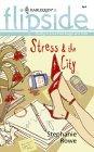 Stress & the City Stephanie Rowe