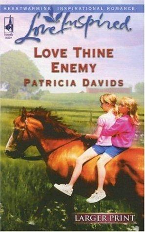 Love Thine Enemy  by  Patricia Davids