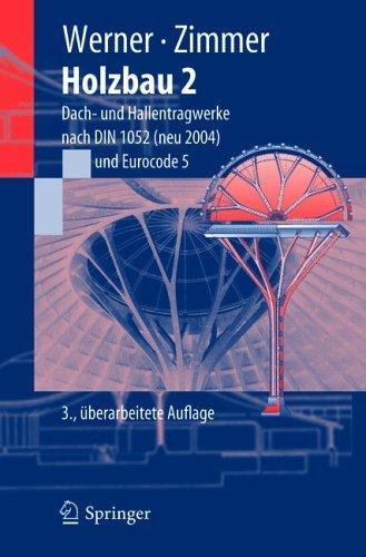 Holzbau 2: Dach- Und Hallentragwerke Nach Din 1052 (Neu 2004) Eurocode 5  by  Gerhard Werner