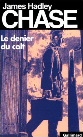Denier Du Colt  by  James Hadley Chase